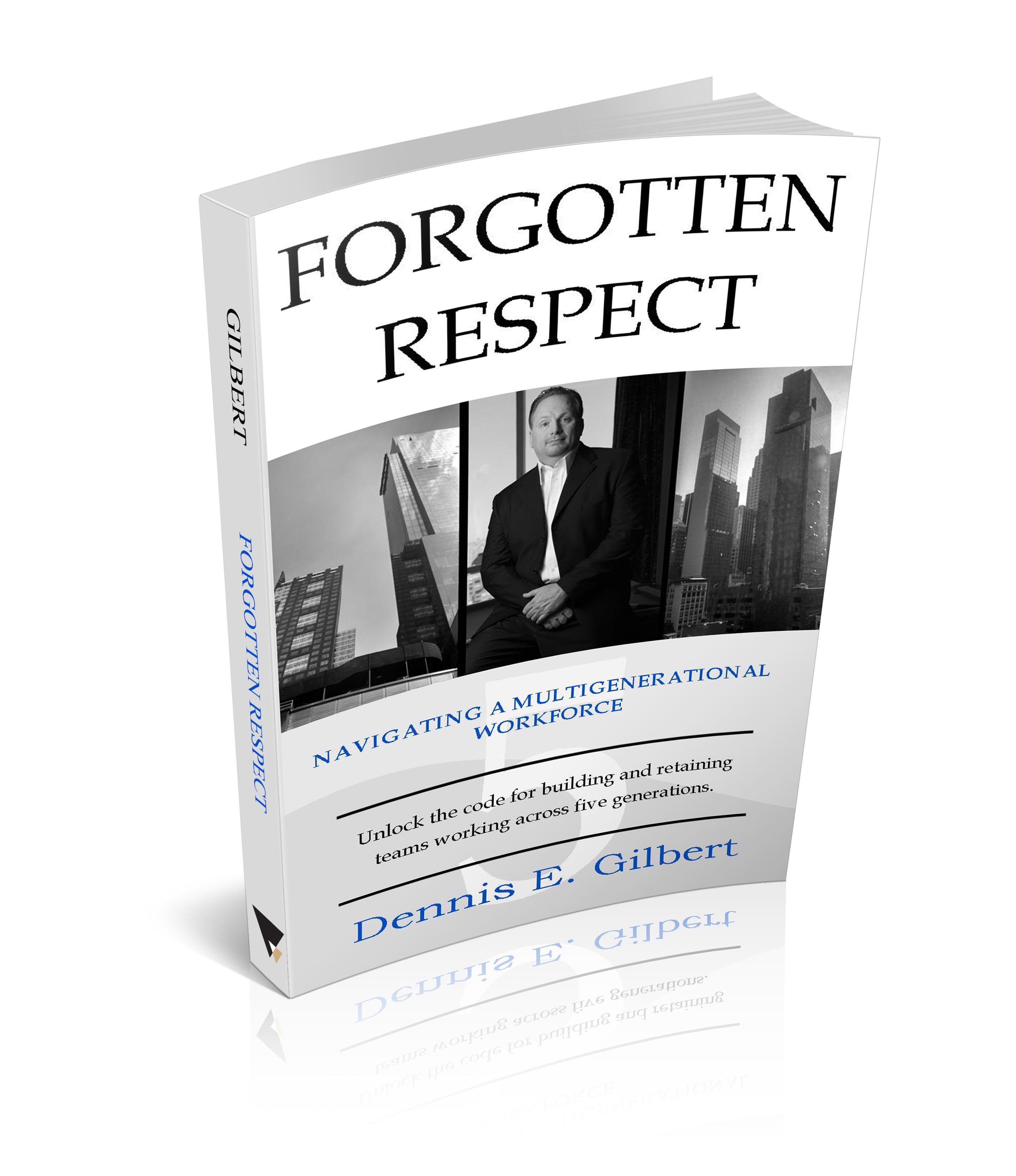 Dennis E. Gilbert CSP forgotten respect